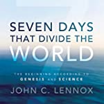 Seven Days That Divide the World: The...