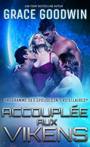Accouplée aux Vikens (Epouses Interstellaires t. 7) par Grace Goodwin