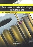 Fundamentos de Metrología Dimensional (MARCOMBO UNIVERSITARIA)