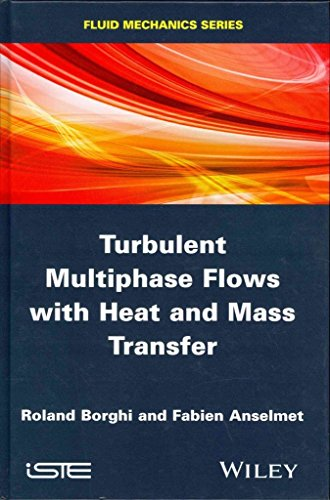 [Turbulent Multiphase Flows with Heat and Mass Transfer] (By: Fabien Anselmet) [published: December, 2013]