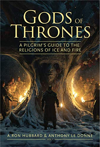 Gods of Thrones: A Pilgrim's Guide to the Religions of Ice and Fire (English Edition)