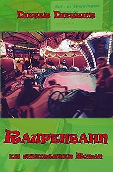 Raupenbahn: Ein unheimlicher Roman