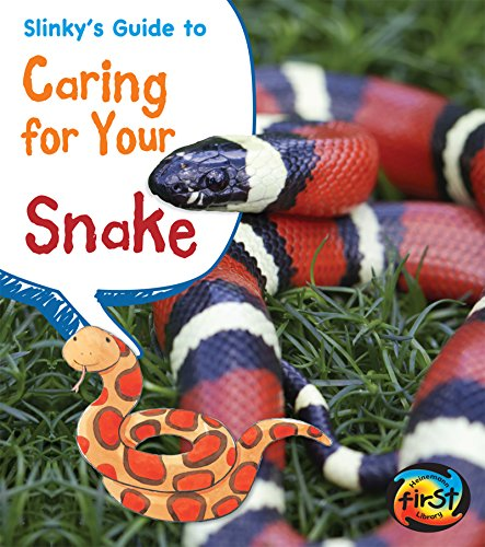 Slinky's Guide to Caring for Your Snake (Pets' Guides) (English Edition)