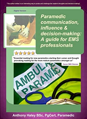 Paramedic communication, influence and decision-making