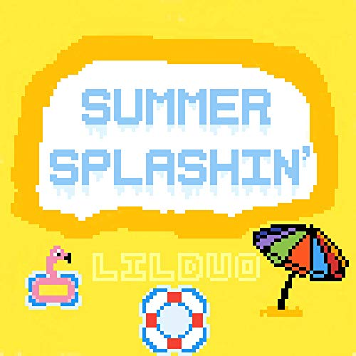 Summer Splashin' [Explicit] Lil Duo