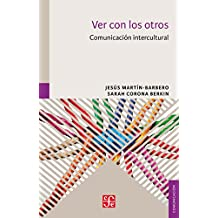 Ver con los otros. Comunicación intercultural