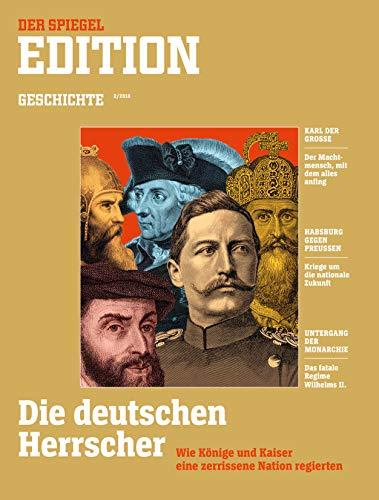 DER SPIEGEL EDITION GESCHICHTE 2/2018: Die deutschen Herrscher