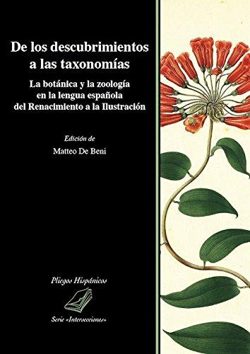 De los descubrimientos a las taxonomías. La botánica y la zoología en la lengua española del Renacimiento a la Ilustración (Pliegos hispánicos)