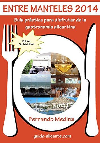 Entre Manteles 2014: Guía práctica para disfrutar de la gastronomía alicantina (Spanish Edition) - Portugal Mantel