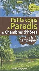 Petits coins de paradis à la campagne en France en chambre d'hôtes