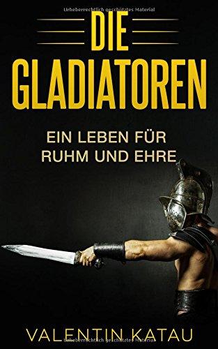 Die Gladiatoren: Ein Leben für Ruhm und (Ein Buch Des Lebens Kostüm)