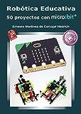 Robótica Educativa - 50 proyectos con micro:bit