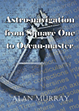 Astro Navigation From Square One To Ocean Master (English Edition)