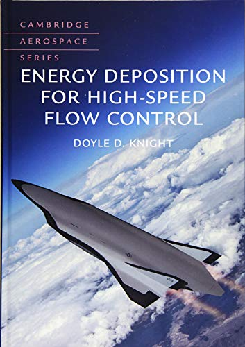 Energy Deposition for High-Speed Flow Control (Cambridge Aerospace Series, Band 47)