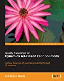 Quality Assurance for Dynamics AX-Based ERP Solutions (English Edition)...