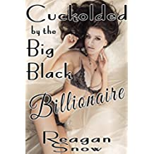 Cuckolded by the Big, Black Billionaire: A Cuckolding Humiliation Story (English Edition)