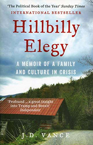 Hillbilly Elegy: A Memoir of a Family and Culture in Crisis (In Social Class America)