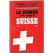 La guerre a été gagné en Suisse 1939-1945.
