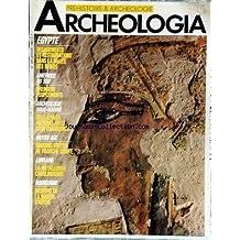 ARCHEOLOGIA [No 209] du 01/01/1986 - EGYPTE - DEGAGEMENTS ET RESTAURATIONS DANS LA VALLEE DES REINES - AMERIQUE DU SUD - 1ERS PEUPLEMENTS - ARCHEOLOGIE SOUS-MARINE - EPAVES ANTIQUES AVEC LEUR CHARGEMENT - MOYEN-AGE - MAISONS FORTES DE FRANCHE-COMTE - LORRAINE - LA METALLURGIE CAROLINGIENNE - BOURGOGNE - MENHIRS DE LA REGION D'AUTUN.