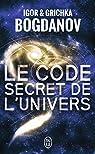 Le Code Secret de l'Univers par Igor et Grichka Bogdanov