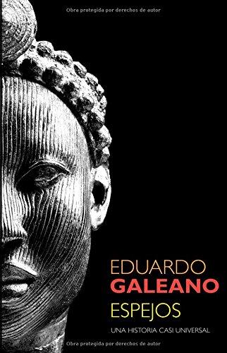 Espejos (Biblioteca Eduardo Galeano) por Eduardo H. Galeano