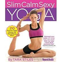 [ Slim Calm Sexy ] By Stiles, Tara ( Author ) Sep-2010 [ Paperback ] Slim Calm Sexy