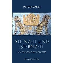 Steinzeit und Sternzeit: Altägyptische Zeitkonzepte