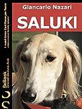 SALUKI: I nostri Amici Cani Razza per Razza -13. (Italian Edition)