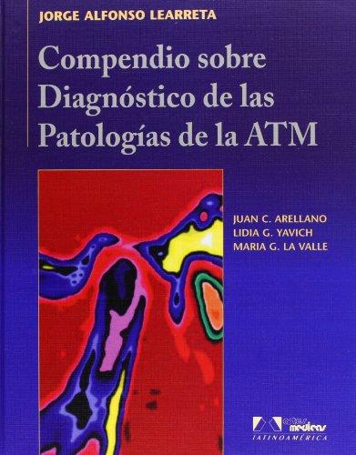 Compendio Sobre Diagnóstico De Las Patologías De La Atm por Jorge Alfonso Learreta