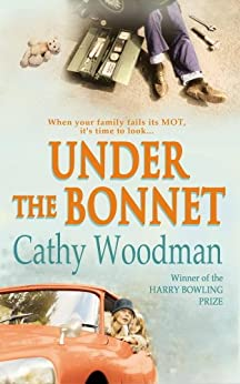Under the Bonnet by [Woodman, Cathy]