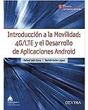 Introducción a la movilidad 4G/LTE y el desarrollo de aplicaciones con Android (AUTOMÁTICA INGENIERÍA ELECTRÓNICA E INFORMÁTICA INDUSTRIAL)