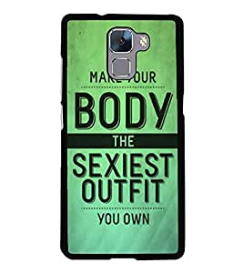 PrintVisa Designer Back Case Cover for Huawei Honor 7 :: Huawei Honor 7 (Enhanced Edition) :: Huawei Honor 7 Dual SIM (Quote Make Your Body Sexiest Outfit)