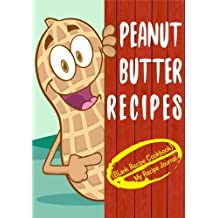 Peanut Butter Recipes: Blank Recipe Cookbook, 7 x 10, 100 Blank Recipe Pages