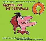 Kasperl und die Sepplfalle: Doctor Döblingers geschmackvolles Kasperltheater. Eine bairische Kasperl-Komödie für Kinder ab 5 Jahren und Erwachsene