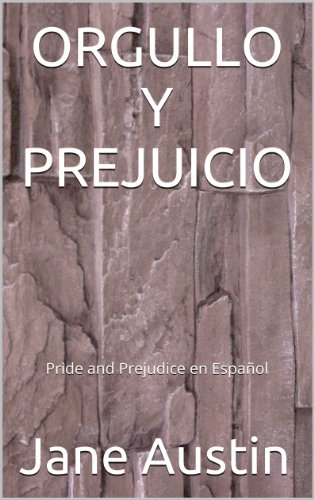 ORGULLO Y PREJUICIO (Pride and Prejudice en español) por Jane Austin