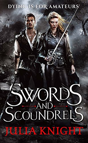 Swords and Scoundrels: The Duellists: Book One (Duellists Trilogy, Band 1)