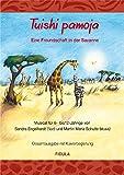 Tuishi Pamoja - Eine Freundschaft in der Savanne: Musical - Gesamtausgabe