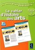 Le cahier d'histoire des arts Cycle 3 (1DVD)