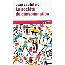 La societe de consommation: ses mythes, ses structures (Folio. Essais)