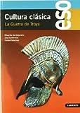 Cultura clásica: La Guerra de Troya - 9788484833345