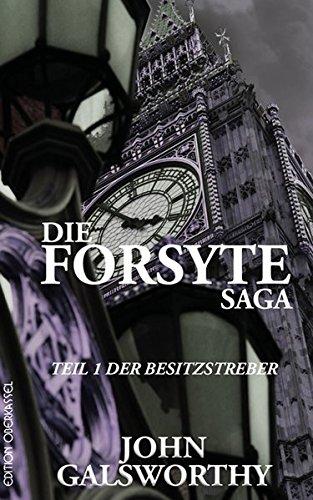Die Forsyte Saga: Teil 1: Der Besitzstreber (Forsyte / Die Forsyte Saga)