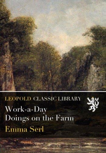 Work-a-Day Doings on the Farm por Emma Serl