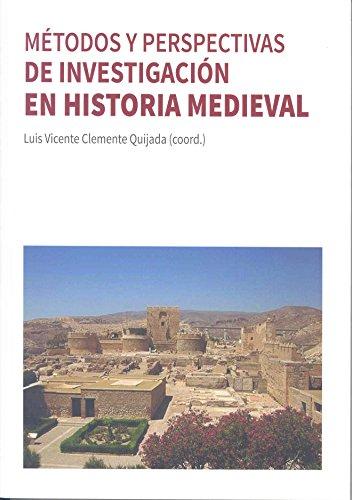 Métodos y perspectivas de investigación en Historia Medieval