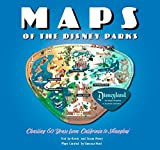 Maps of the Disney Parks: Charting 60 Years from California to Shanghai (Disney Editi...