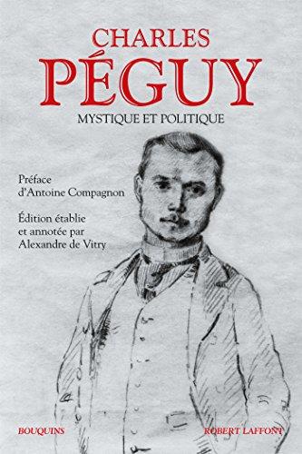 Mystique et Politique (Bouquins) par Charles PÉGUY