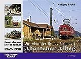 Juwelen der Bundesbahnzeit. Abenteuer Alltag: Fotografiert von Dieter Junker 1967 - 1980
