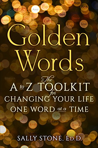 Golden Words: The A to Z Toolkit for Changing Your Life One Word at