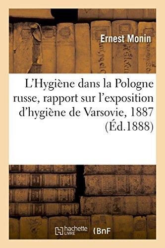 Hygiène dans la Pologne russe, rapport. Exposition d'hygiène de Varsovie, Wystawa hygieniczna, 1887 par Ernest Monin