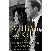 William and Kate: A Royal Love Story by Christopher Andersen (2011-01-06)