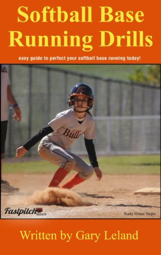Softball Base Running Drills: easy guide to perfect your base running today! (Fastpitch Softball Drills) (English Edition) por Gary Leland